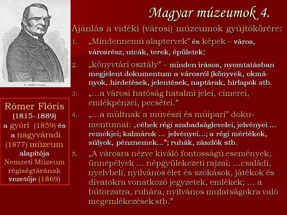 """Magyar múzeumok 4. Ajánlás a vidéki (városi) múzeumok gyűjtőkörére: 1. """"Mindennemű alaptervek"""" és képek – város, városrész, utcák, terek, épületek ; 2"""