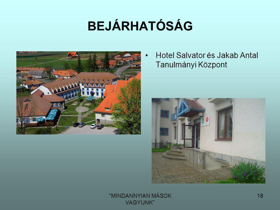 MINDANNYIAN MÁSOK VAGYUNK 18 BEJÁRHATÓSÁG •Hotel Salvator és Jakab Antal Tanulmányi Központ