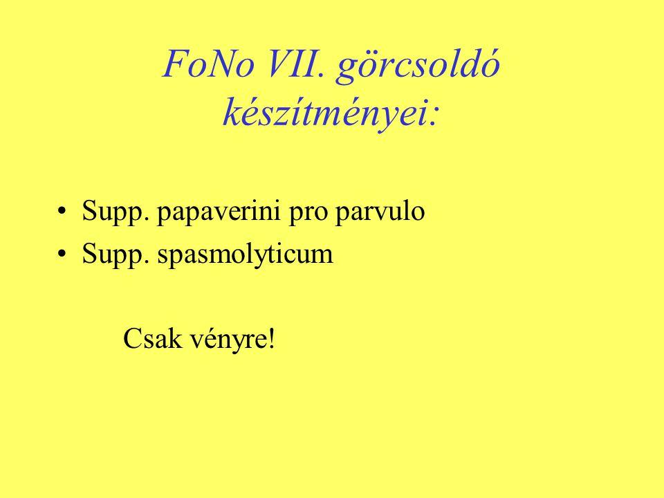 FoNo VII. görcsoldó készítményei: •Supp. papaverini pro parvulo •Supp. spasmolyticum Csak vényre!
