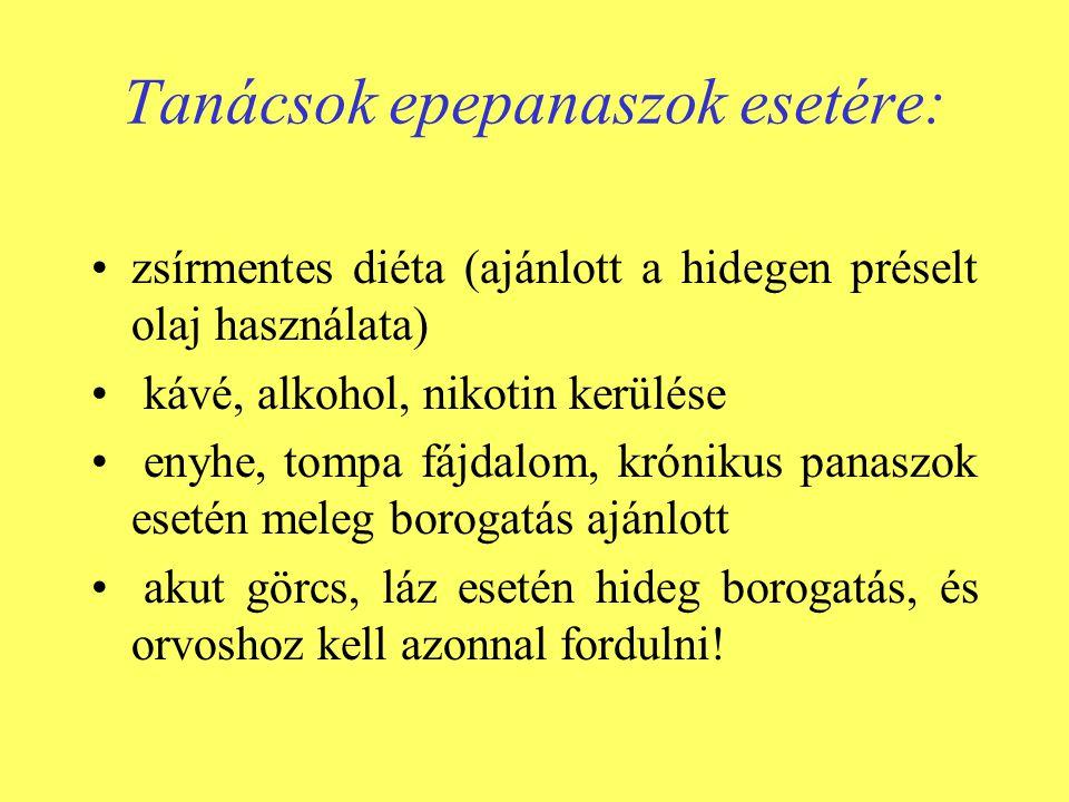 Tanácsok epepanaszok esetére: •zsírmentes diéta (ajánlott a hidegen préselt olaj használata) • kávé, alkohol, nikotin kerülése • enyhe, tompa fájdalom