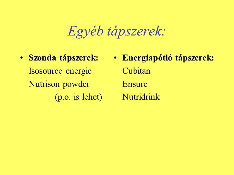 Egyéb tápszerek: •Szonda tápszerek: Isosource energie Nutrison powder (p.o. is lehet) •Energiapótló tápszerek: Cubitan Ensure Nutridrink