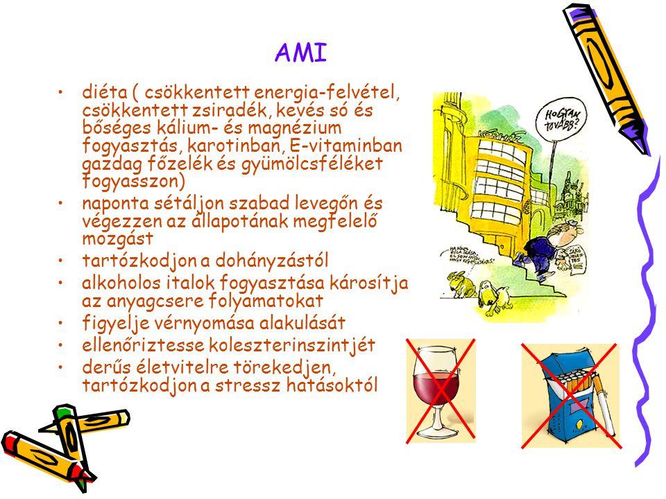 AMI •diéta ( csökkentett energia-felvétel, csökkentett zsiradék, kevés só és bőséges kálium- és magnézium fogyasztás, karotinban, E-vitaminban gazdag