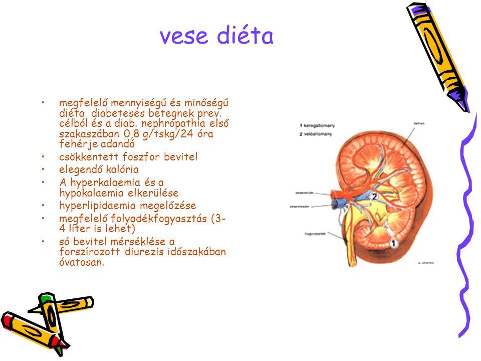 vese diéta •megfelelő mennyiségű és minőségű diéta diabeteses betegnek prev. célból és a diab. nephropathia első szakaszában 0,8 g/tskg/24 óra fehérje