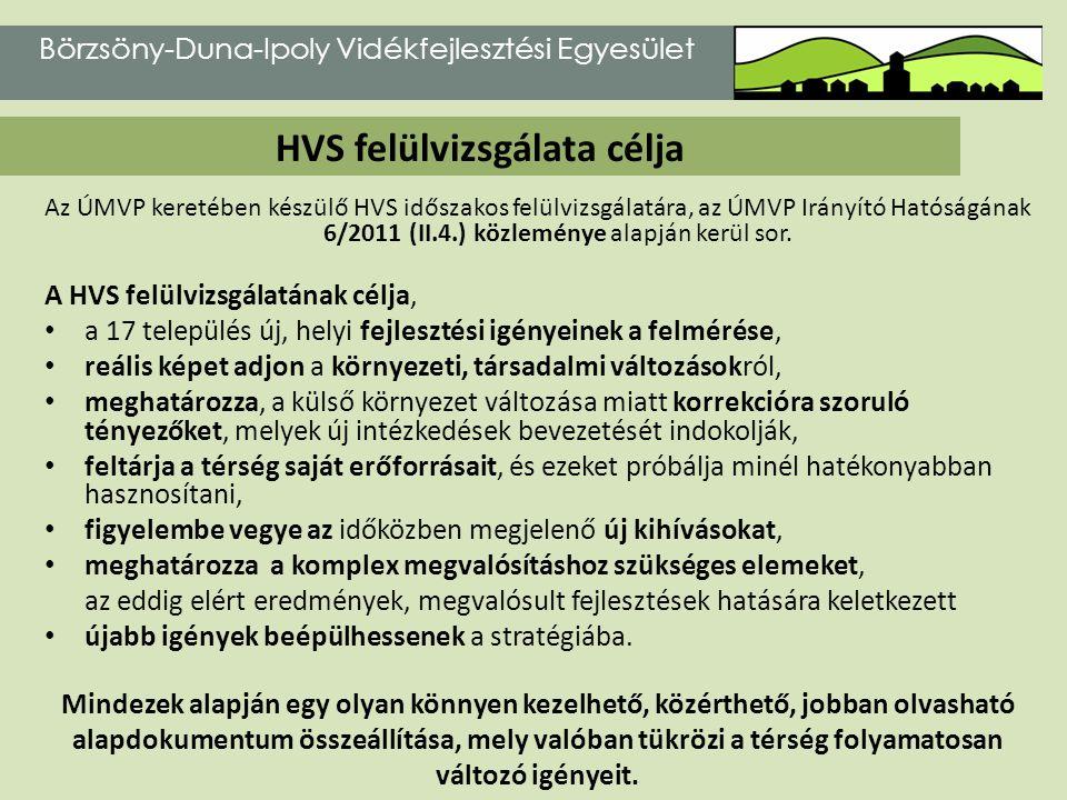 Az ÚMVP keretében készülő HVS időszakos felülvizsgálatára, az ÚMVP Irányító Hatóságának 6/2011 (II.4.) közleménye alapján kerül sor. A HVS felülvizsgá