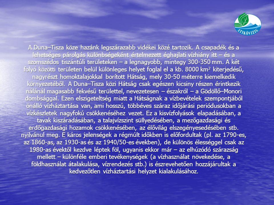 A Duna–Tisza köze hazánk legszárazabb vidékei közé tartozik.