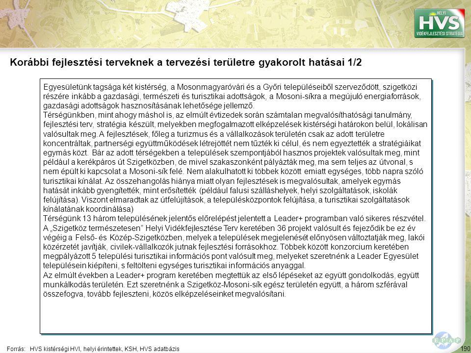190 Egyesületünk tagsága két kistérség, a Mosonmagyaróvári és a Győri településeiből szerveződött, szigetközi részére inkább a gazdasági, természeti é