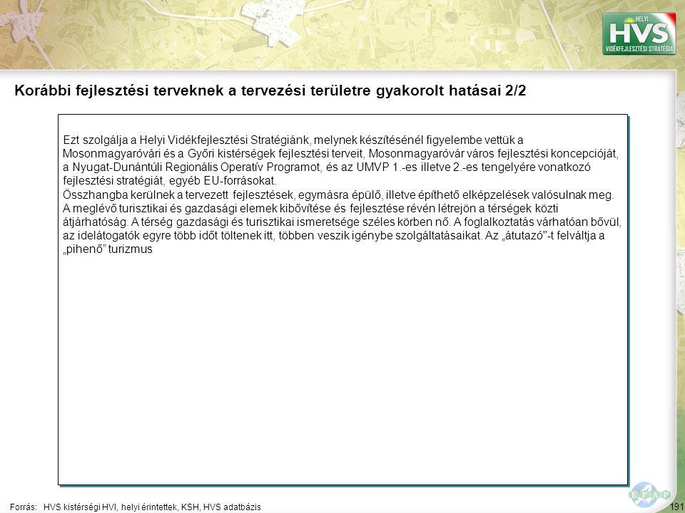 191 Ezt szolgálja a Helyi Vidékfejlesztési Stratégiánk, melynek készítésénél figyelembe vettük a Mosonmagyaróvári és a Győri kistérségek fejlesztési t