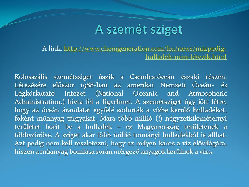 A link: http://www.chemgeneration.com/hu/news/márpedig- hulladék-nem-létezik.htmlhttp://www.chemgeneration.com/hu/news/márpedig- hulladék-nem-létezik.