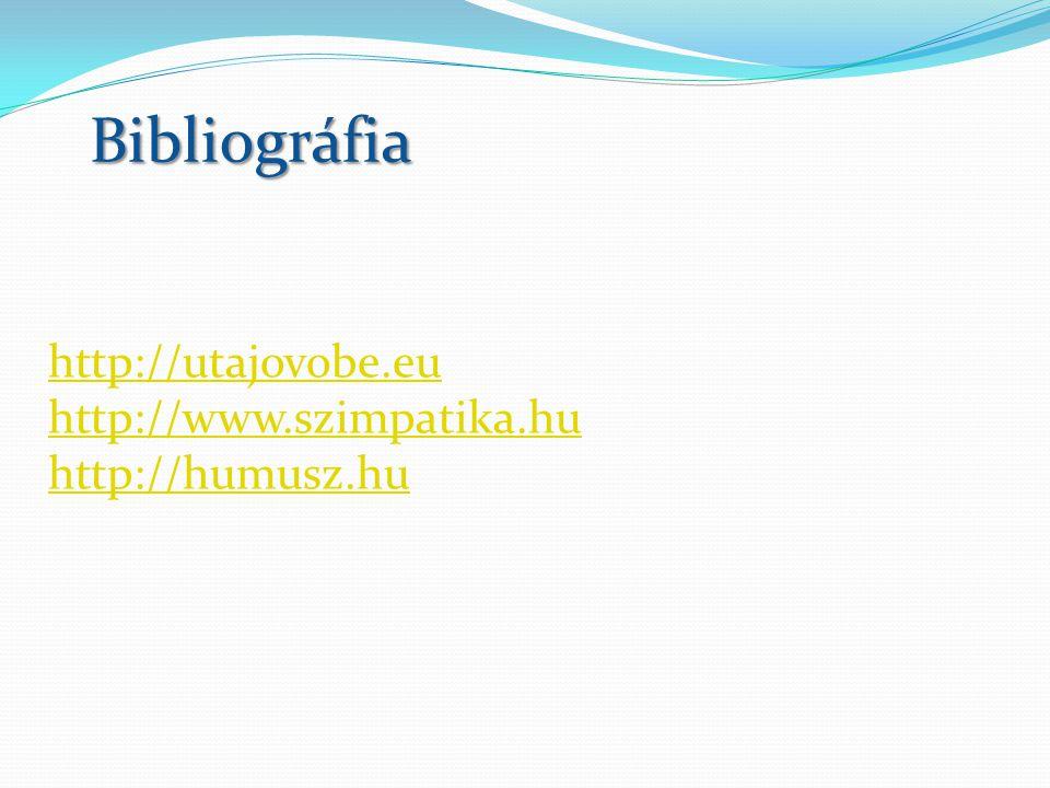 http://utajovobe.eu http://www.szimpatika.hu http://humusz.huBibliográfia