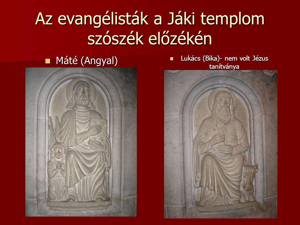 Az evangélisták a Jáki templom szószék előzékén  Máté (Angyal)  Lukács (Bika)- nem volt Jézus tanítványa
