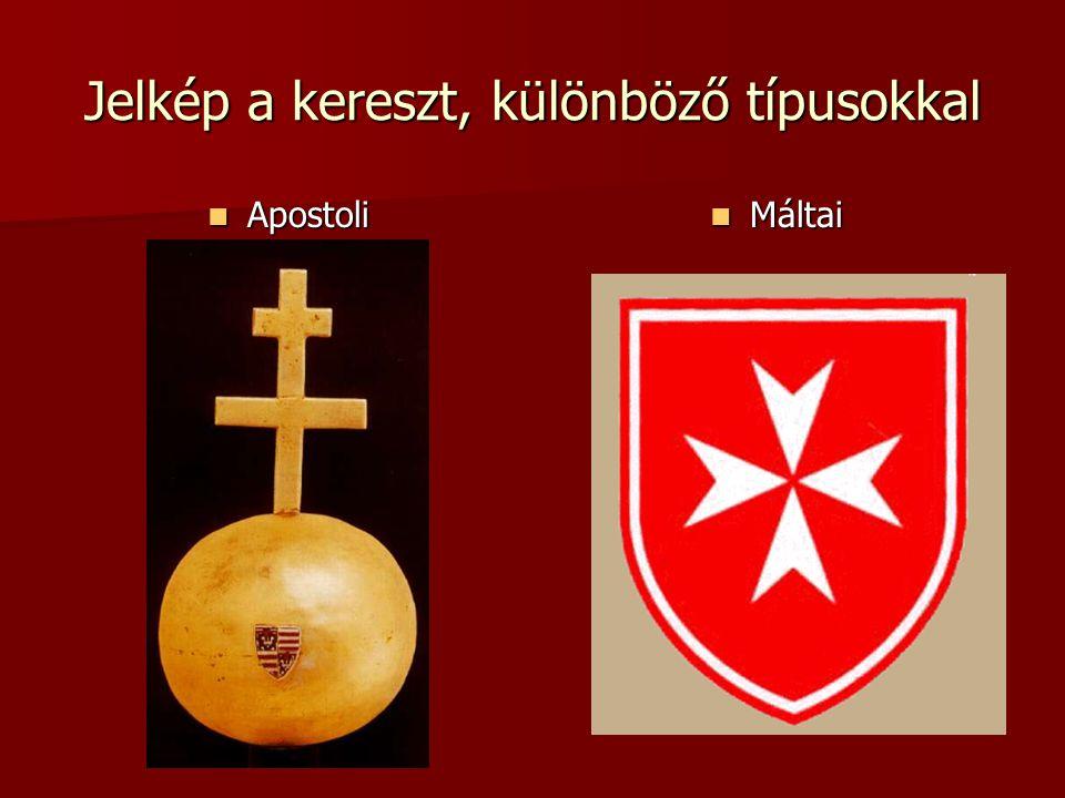 Jelkép a kereszt, különböző típusokkal  Apostoli  Máltai
