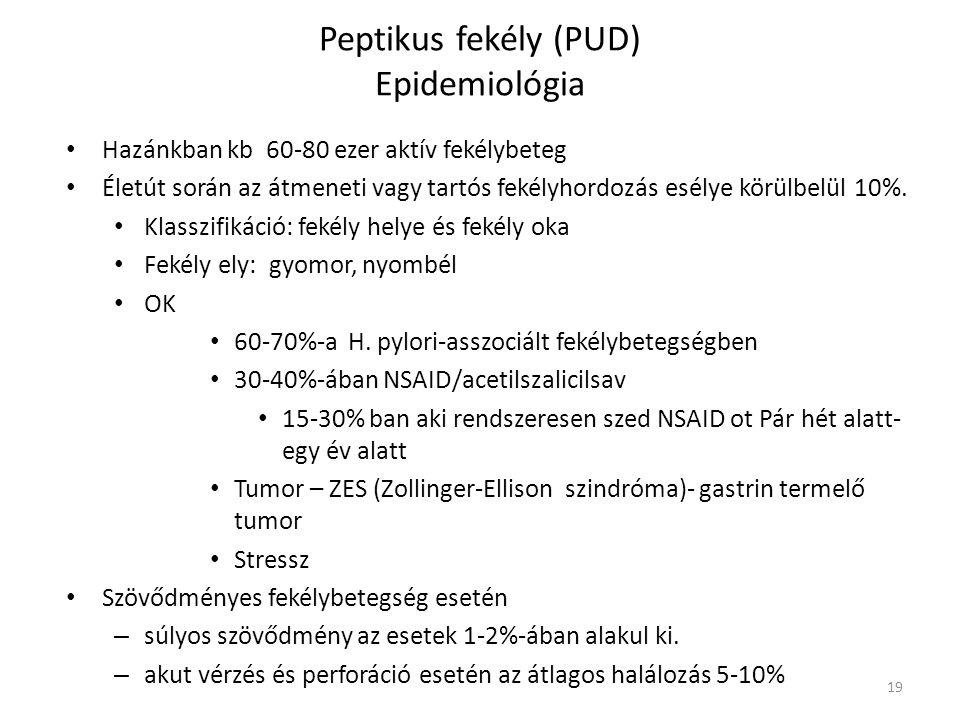 Peptikus fekély (PUD) Epidemiológia • Hazánkban kb 60-80 ezer aktív fekélybeteg • Életút során az átmeneti vagy tartós fekélyhordozás esélye körülbelü
