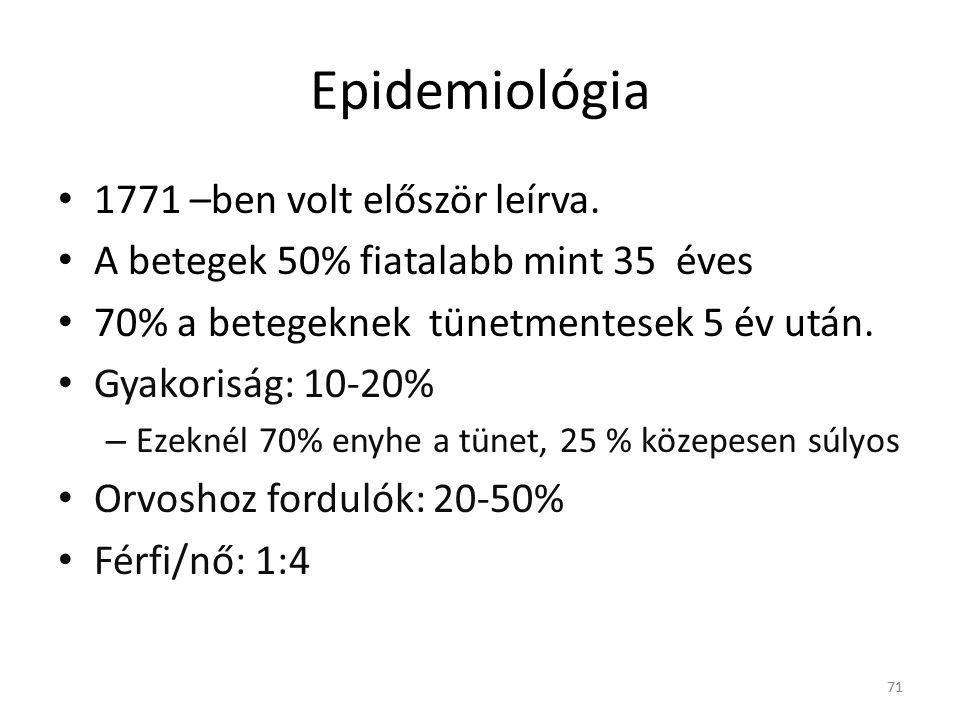 Epidemiológia • 1771 –ben volt először leírva. • A betegek 50% fiatalabb mint 35 éves • 70% a betegeknek tünetmentesek 5 év után. • Gyakoriság: 10-20%