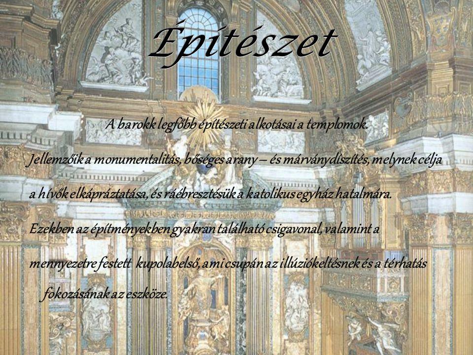 A barokk legfőbb építészeti alkotásai a templomok. Jellemzőik a monumentalitás, bőséges arany – és márványdíszítés, melynek célja a hívők elkápráztatá