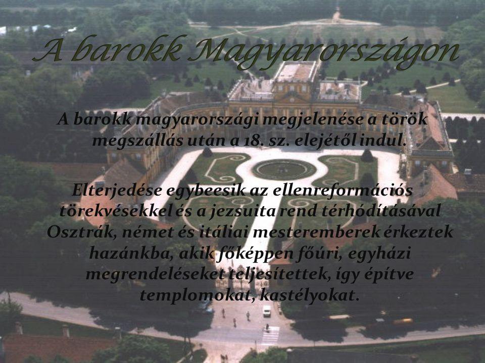 A barokk magyarországi megjelenése a török megszállás után a 18. sz. elejétől indul. Elterjedése egybeesik az ellenreformációs törekvésekkel és a jezs