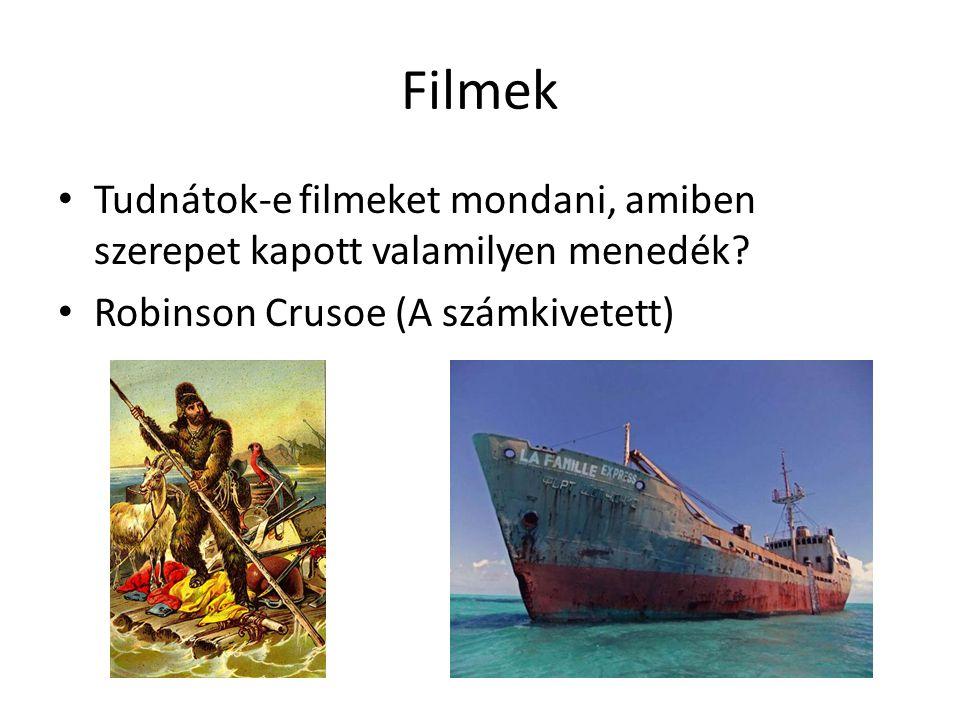 Filmek • Tudnátok-e filmeket mondani, amiben szerepet kapott valamilyen menedék? • Robinson Crusoe (A számkivetett)