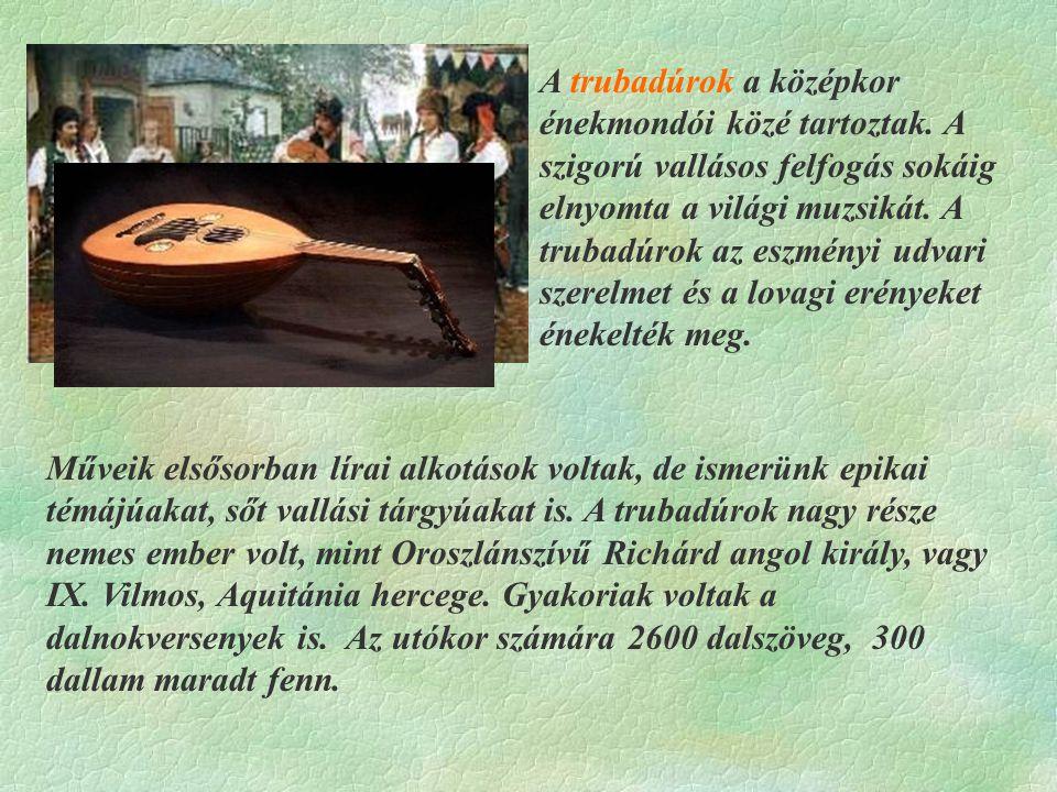 A trubadúrok a középkor énekmondói közé tartoztak.