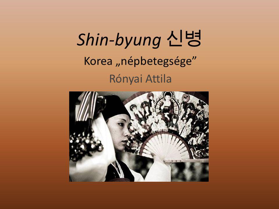 """Shin-byung 신병 Korea """"népbetegsége"""" Rónyai Attila"""