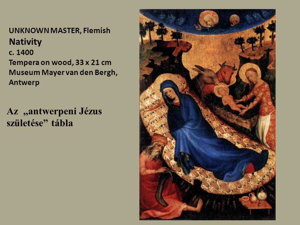 The Nativity 1420-25 Oil on wood, 87 x 70 cm Musée des Beaux-Arts, Dijon Robert Campin művészete a Jézus születése című egyedülállóan eredeti alkotásban csúcsosodott ki.
