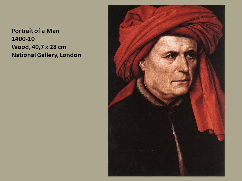 Portrait of a Man 1400-10 Wood, 40,7 x 28 cm National Gallery, London