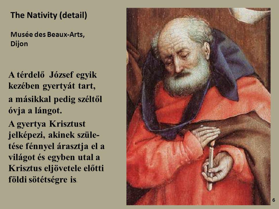 A térdelő József egyik kezében gyertyát tart, a másikkal pedig széltől óvja a lángot.