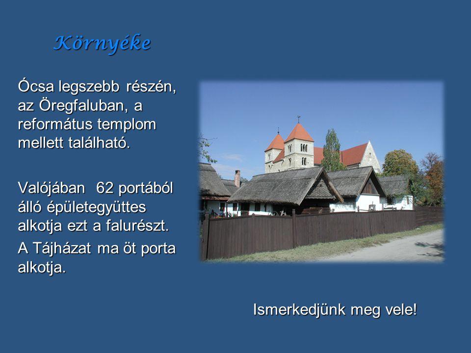 Környéke Ócsa legszebb részén, az Öregfaluban, a református templom mellett található. Valójában 62 portából álló épületegyüttes alkotja ezt a falurés