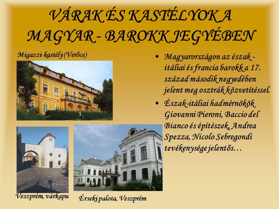 VÁRAK ÉS KASTÉLYOK A MAGYAR - BAROKK JEGYÉBEN Migazzi-kastély (Verőce) •M•Magyarországon az észak - itáliai és francia barokk a 17. század második neg
