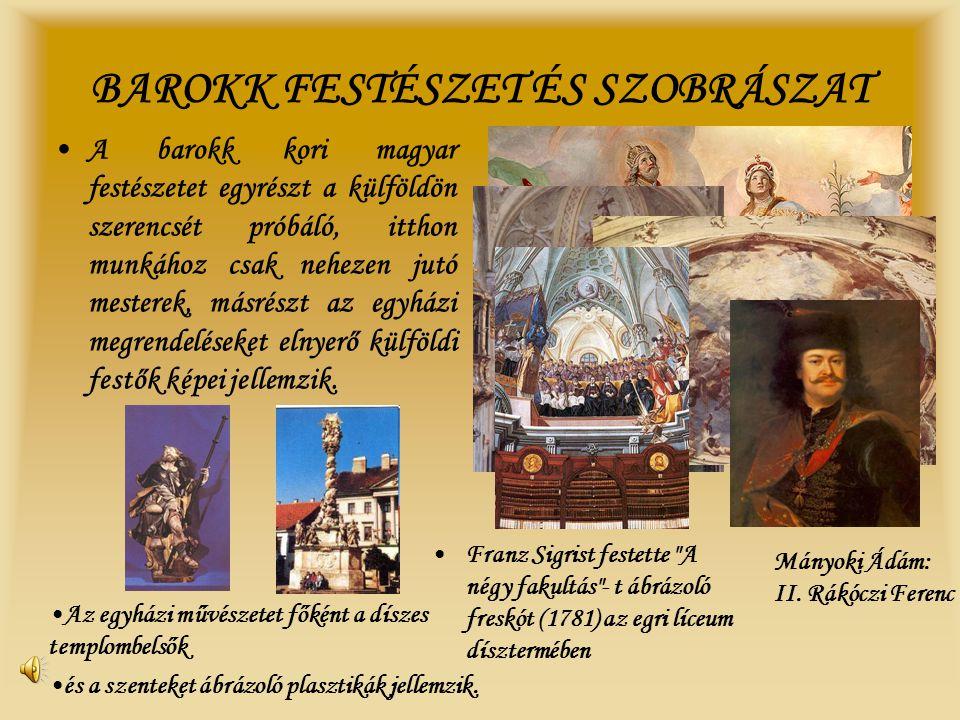A BAROKK A MAGYARSÁG SZOLGÁLATÁBAN •Thököly-kódex (1671–1683) • Hölischer-kódex (1686–1693) •Mihály deák kódexe (1679) •Szentsei-daloskönyv (1704) •P•Pázmány Péter (1570-1637) – Nagyszombati egyetem •Z•Zrínyi Miklós (1620-1664) – a magyar barokk eposz megteremtője •G•Gyöngyösi István (1629-1704 – felező tizenkettes sortípus •B•Bethlen Kata (1700-1759) – leánynevelés •E•Esterházy-család – templomi és világi zenei élet •A•A magyarság a törökkel szemben a keresztény szolidaritás jegyében harcolt, míg a Habsburg elnyomással szemben megnyilatkozó tiltakozás a magyar–német ellentétben öltött formát.