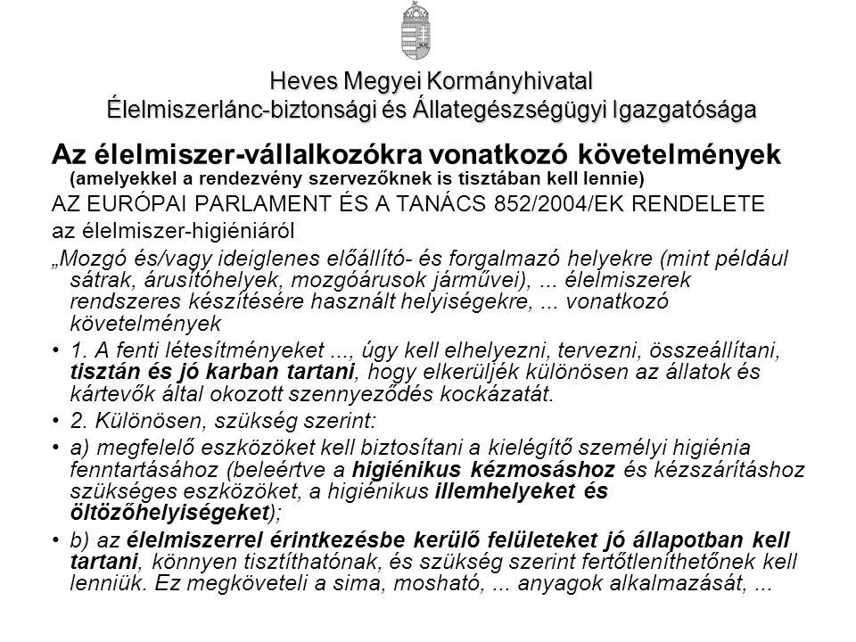 Az élelmiszer-vállalkozókra vonatkozó követelmények (amelyekkel a rendezvény szervezőknek is tisztában kell lennie) AZ EURÓPAI PARLAMENT ÉS A TANÁCS 8