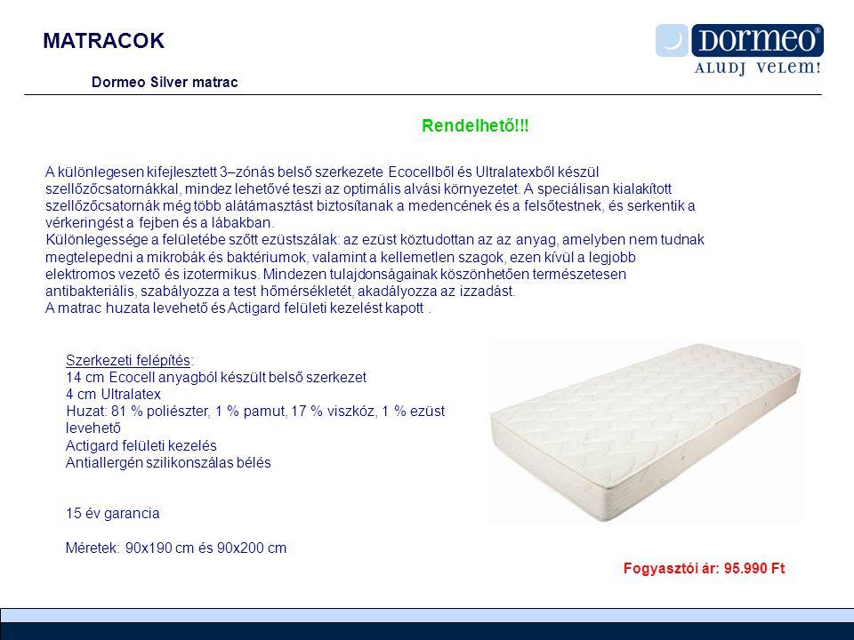 MATRACOK Dormeo Silver matrac A különlegesen kifejlesztett 3–zónás belső szerkezete Ecocellből és Ultralatexből készül szellőzőcsatornákkal, mindez lehetővé teszi az optimális alvási környezetet.