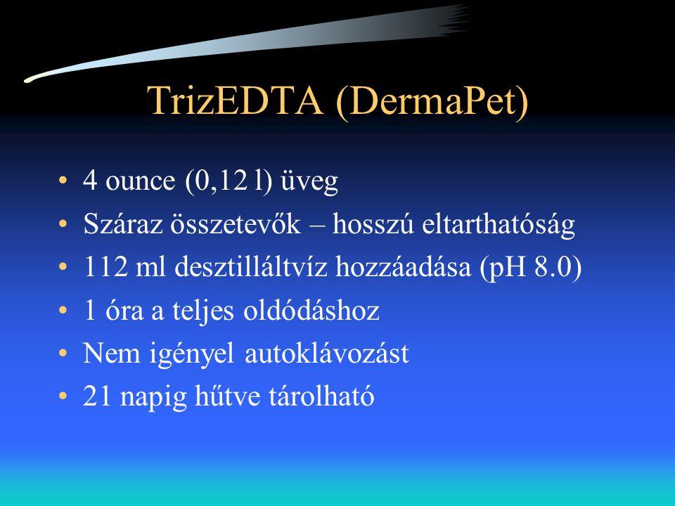 TrizEDTA (DermaPet) •4 ounce (0,12 l) üveg •Száraz összetevők – hosszú eltarthatóság •112 ml desztilláltvíz hozzáadása (pH 8.0) •1 óra a teljes oldódá