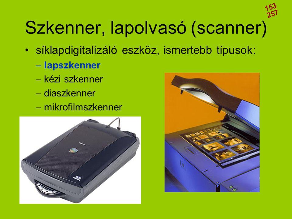 Szkenner, lapolvasó (scanner) •síklapdigitalizáló eszköz, ismertebb típusok: – lapszkenner – kézi szkenner – diaszkenner – mikrofilmszkenner 153 257