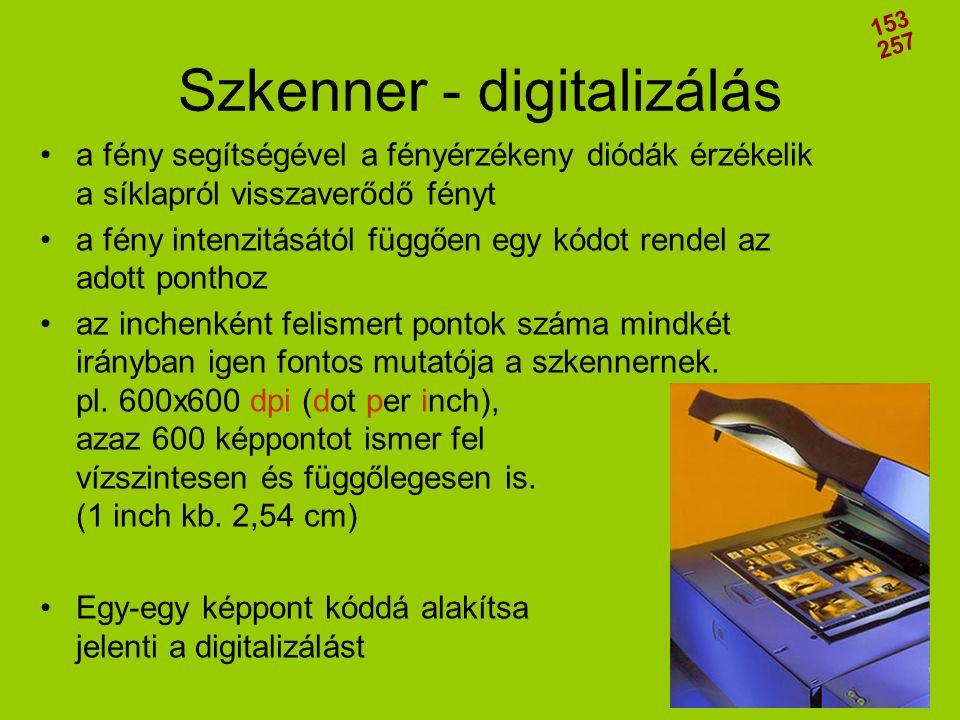 Szkenner - digitalizálás •a fény segítségével a fényérzékeny diódák érzékelik a síklapról visszaverődő fényt •a fény intenzitásától függően egy kódot