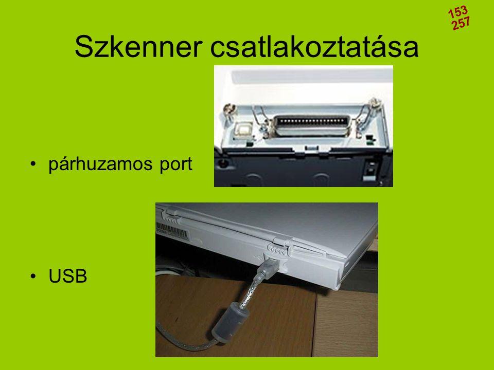 Szkenner csatlakoztatása •párhuzamos port •USB 153 257