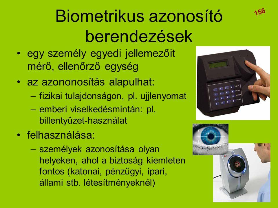 Biometrikus azonosító berendezések •egy személy egyedi jellemezőit mérő, ellenőrző egység •az azononosítás alapulhat: –fizikai tulajdonságon, pl. ujjl