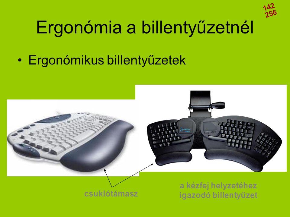 Ergonómia a billentyűzetnél •Ergonómikus billentyűzetek csuklótámasz a kézfej helyzetéhez igazodó billentyűzet 142 256