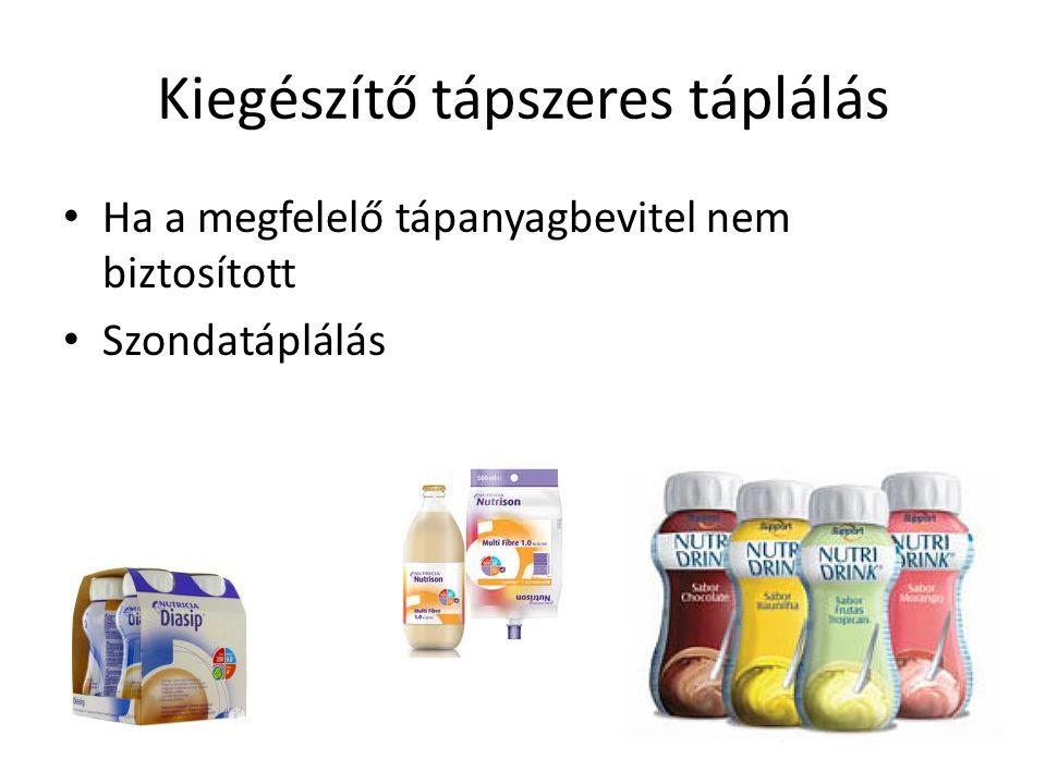 Kiegészítő tápszeres táplálás • Ha a megfelelő tápanyagbevitel nem biztosított • Szondatáplálás