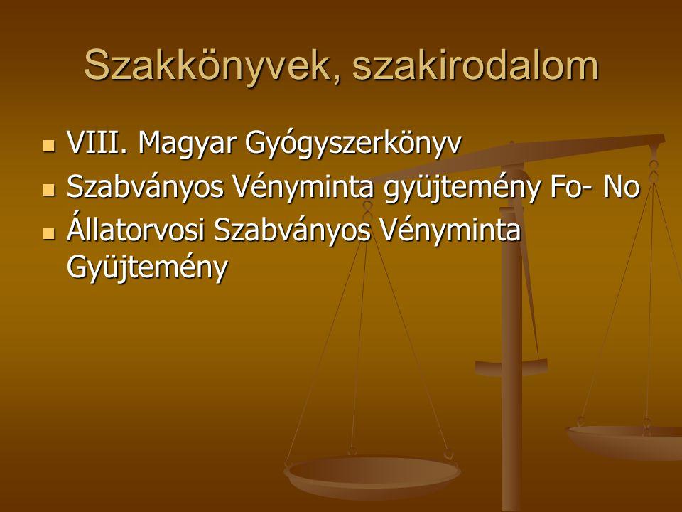 Szakkönyvek, szakirodalom  VIII. Magyar Gyógyszerkönyv  Szabványos Vényminta gyüjtemény Fo- No  Állatorvosi Szabványos Vényminta Gyüjtemény