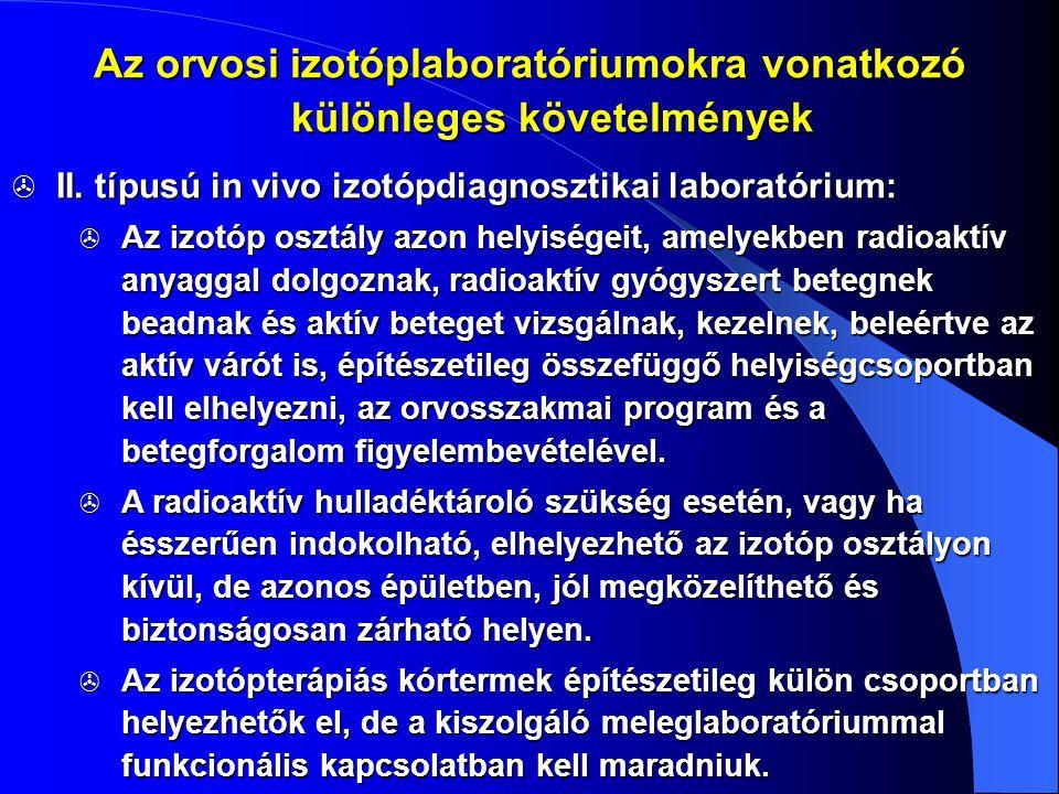  II. típusú in vivo izotópdiagnosztikai laboratórium:  Az izotóp osztály azon helyiségeit, amelyekben radioaktív anyaggal dolgoznak, radioaktív gyóg