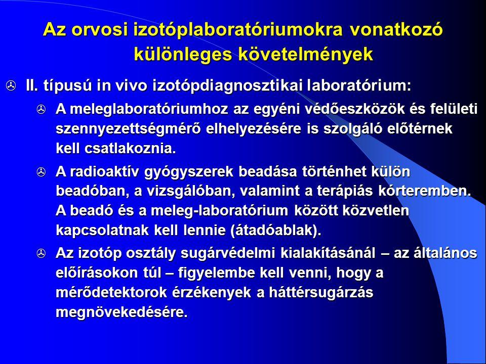  II. típusú in vivo izotópdiagnosztikai laboratórium:  A meleglaboratóriumhoz az egyéni védőeszközök és felületi szennyezettségmérő elhelyezésére is
