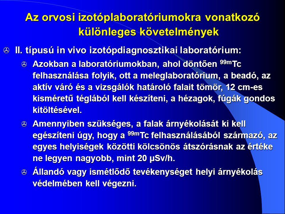  II. típusú in vivo izotópdiagnosztikai laboratórium:  Azokban a laboratóriumokban, ahol döntően 99m Tc felhasználása folyik, ott a meleglaboratóriu