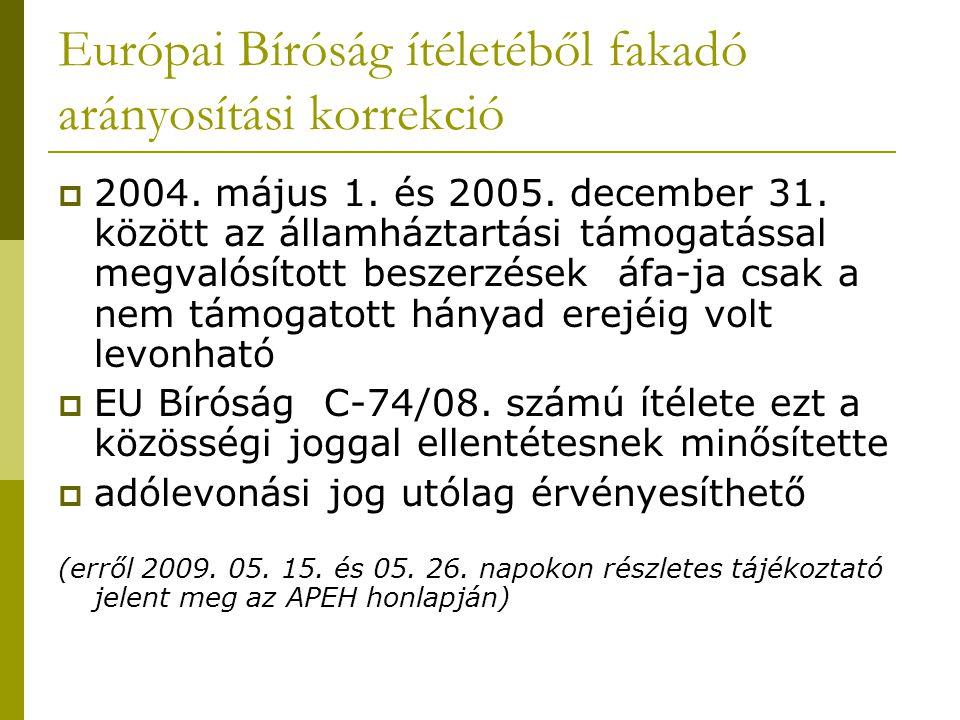 Európai Bíróság ítéletéből fakadó arányosítási korrekció  2004. május 1. és 2005. december 31. között az államháztartási támogatással megvalósított b