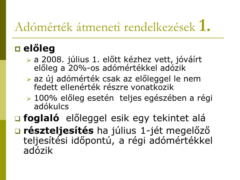 Példa Pl.2009. január 10-én kötött szerződés értelmében a lakás ára12 mFt + áfa  foglaló 2009.
