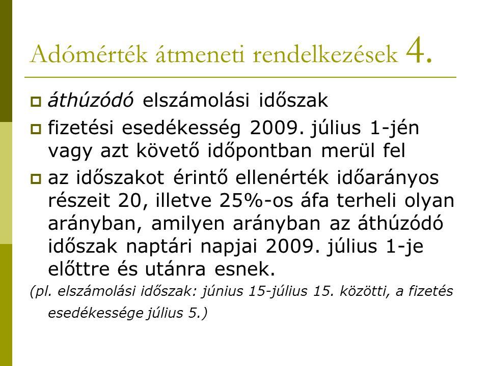 Példa az áthúzódó elszámolási időszakra  Ha az ellenérték (100 ezer Ft + áfa) 2009.