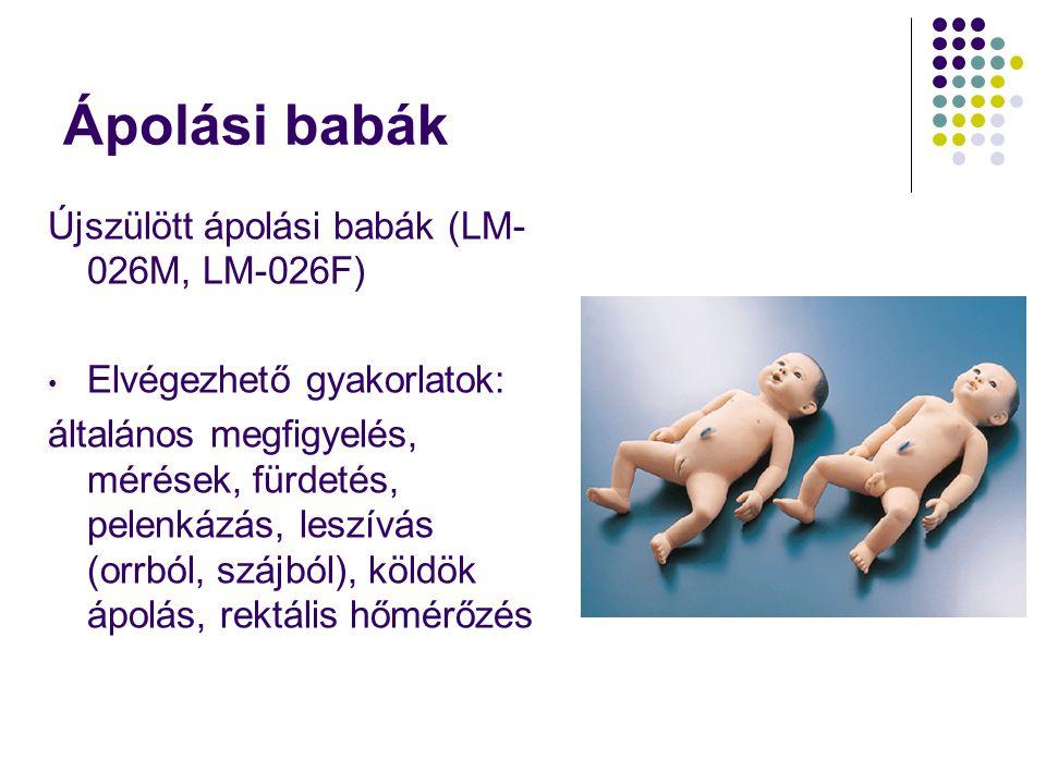 Ápolási babák Újszülött ápolási babák (LM- 026M, LM-026F) • Elvégezhető gyakorlatok: általános megfigyelés, mérések, fürdetés, pelenkázás, leszívás (o