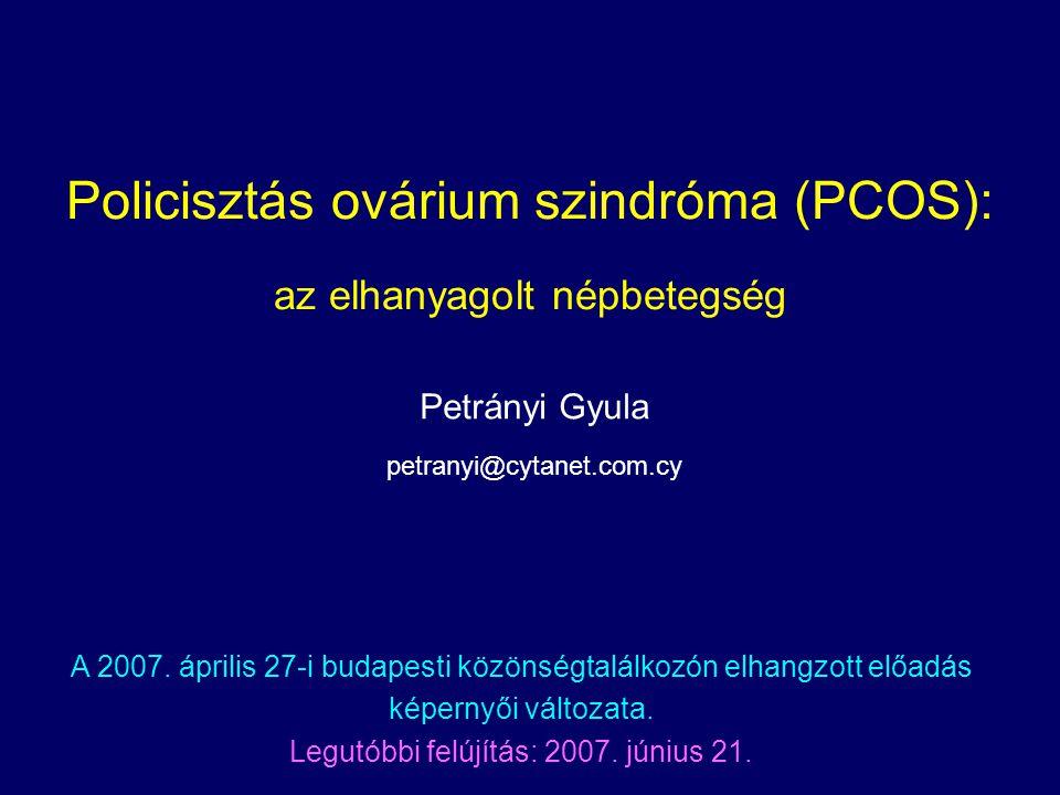 Petrányi Gy. A www.pcos.hu NGO info Budapest, 2007. IV. 27.32 A PCOS kezelése