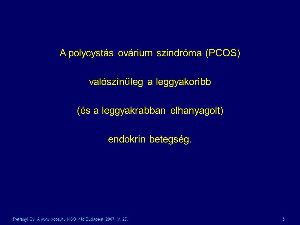 Petrányi Gy. A www.pcos.hu NGO info Budapest, 2007. IV. 27.26 A PCOS kivizsgálása