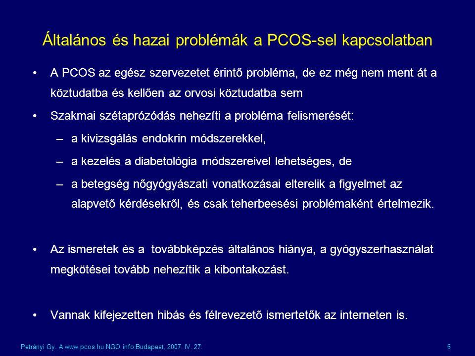 Petrányi Gy. A www.pcos.hu NGO info Budapest, 2007. IV. 27.47 VÉGE