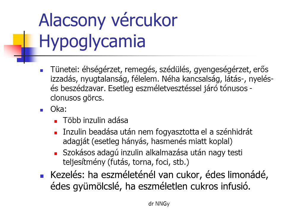 Alacsony vércukor Hypoglycamia  Tünetei: éhségérzet, remegés, szédülés, gyengeségérzet, erős izzadás, nyugtalanság, félelem. Néha kancsalság, látás-,