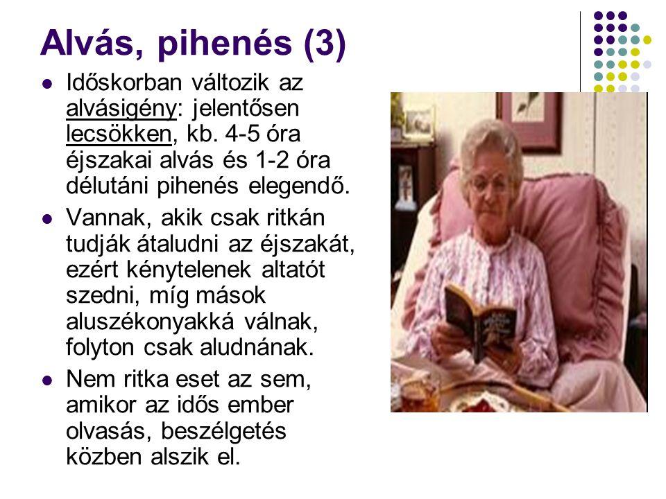 Alvás, pihenés (2)  Az idős ember általában korán ébred – pacsirta típusúvá válik.